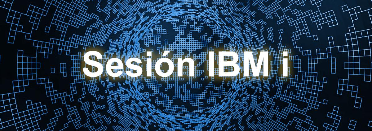 Sesión IBM i: ¡Todo un éxito!